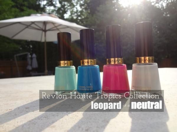 Revlon Haute Tropics 2013 Collection - Leopard is a Neutral