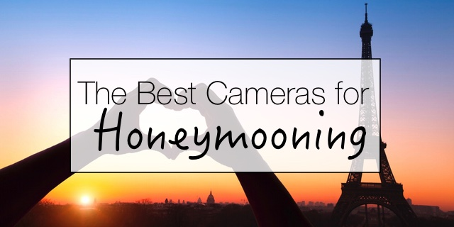 Best cameras for honeymoon