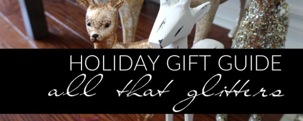 Holiday Gift Guide 2015 - Thumbnail, All That Glitters